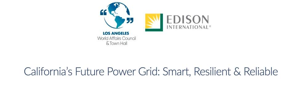 Los Angeles World Affairs Council & Town Hall: California's Future Power Grid