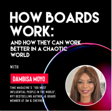 """IVY Presents """"How Boards Work: And How They Can Work Better in a Chaotic World with Dambisa Moyo"""""""