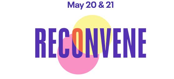 RECONVENE 2021: The Event for Event Creators
