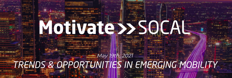 Motivate SOCAL: TRENDS & OPPORTUNITIES IN EMERGING MOBILITY