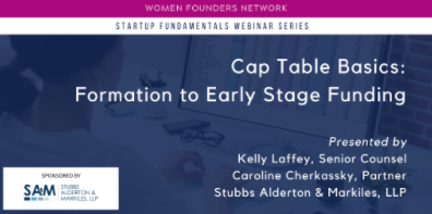 """Women Founders Network Presents """"Cap Table Basics: Formation to Early Stage Funding"""""""