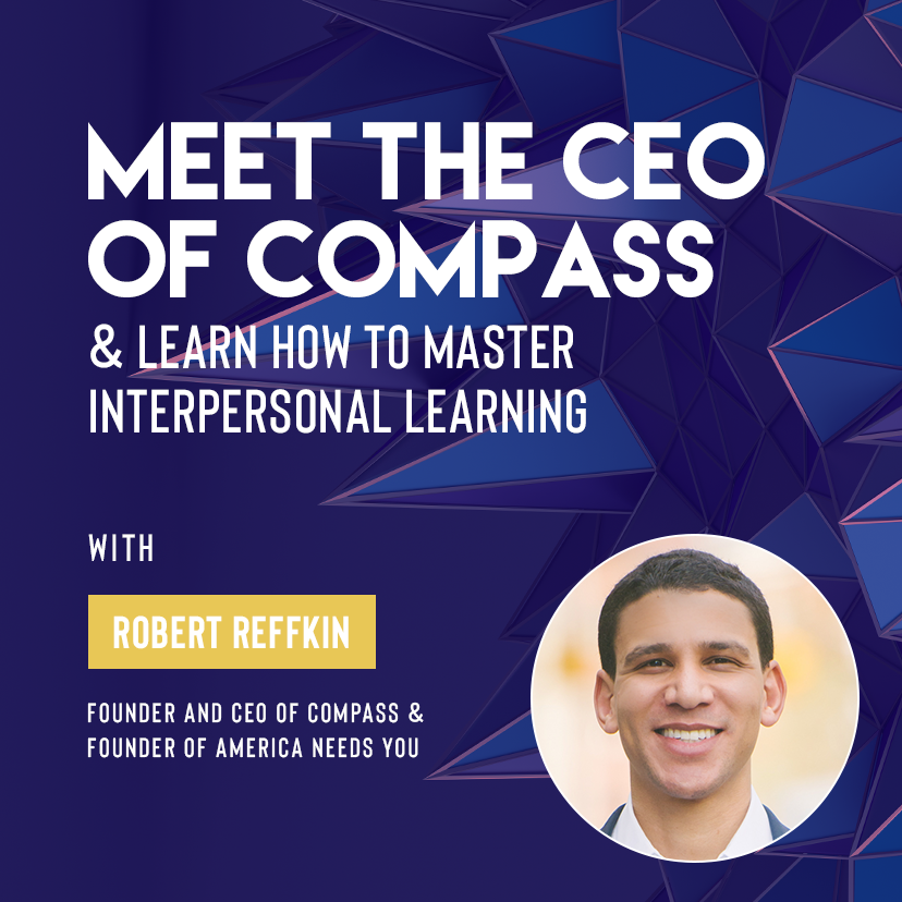 Ivy Digital: Meet the CEO of Compass & Learn How to Master Interpersonal Learning with Robert Reffkin