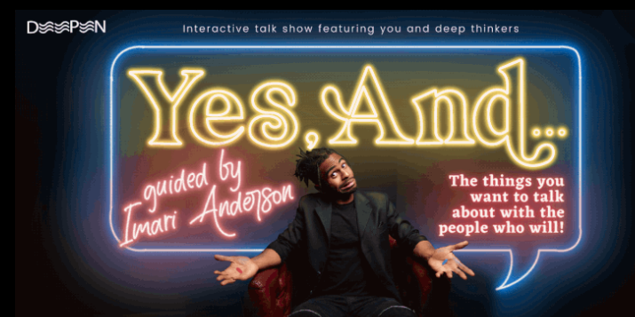 Deepen Presents: Yes, And...