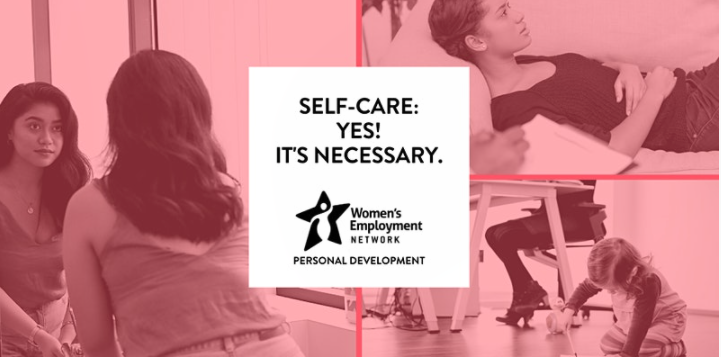 """Women's Employment Network Presents: """"Self-Care: Yes! It's Necessary."""""""