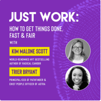 """Ivy Digital Presents """"Just Work: How to Get Things Done, Fast & Fair with Kim Malone Scott and Trier Bryant"""""""