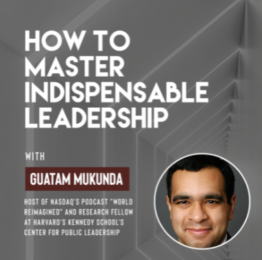 """Ivy Presents: """"How to Master Indispensable Leadership with Gautam Mukunda"""""""