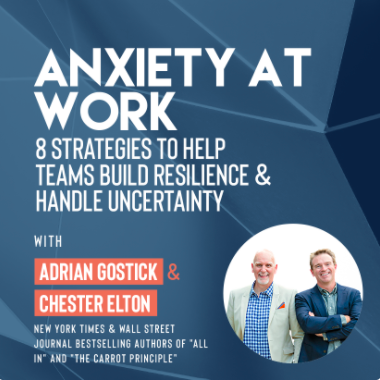 """Ivy Presents """"Anxiety at Work: 8 Strategies to Help Teams Build Resilience & Handle Uncertainty with Adrian Gostick & Chester Elton"""""""