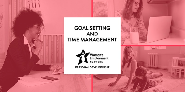 """Women's Employment Network Presents: """"Goal Setting and Time Management"""""""