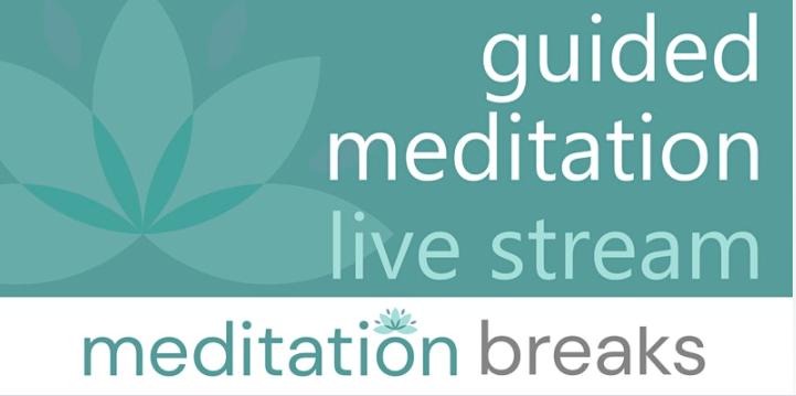 "Meditation Breaks Presents: ""Guided Meditation Live Stream"""