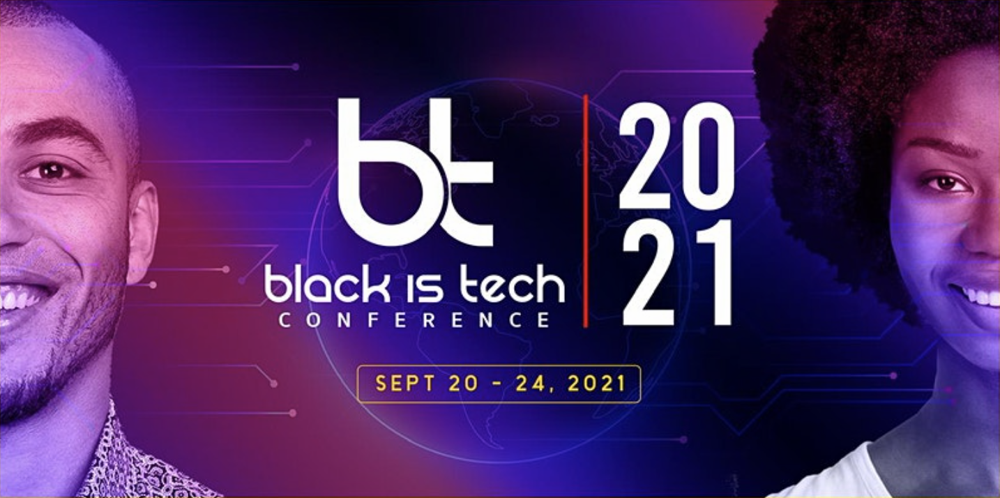 Black Is Tech Conference 2021