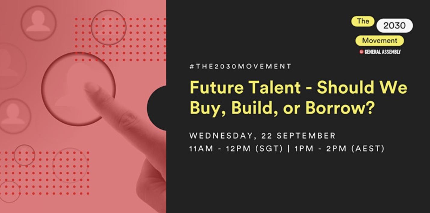 2030 Movement: Future Talent - Should We Buy, Build Or Borrow