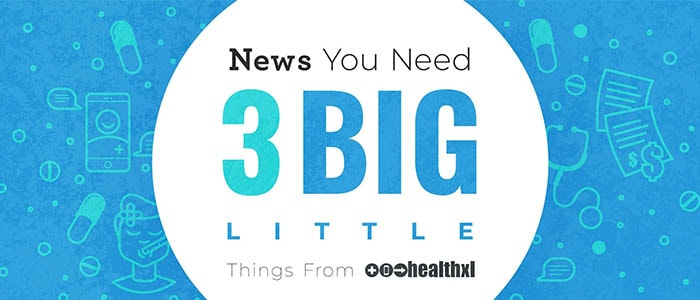 News You Need - 3 Big Little Things from HealthXL - October 2020