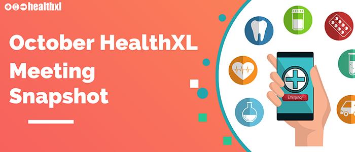 October HealthXL Meeting Snapshot