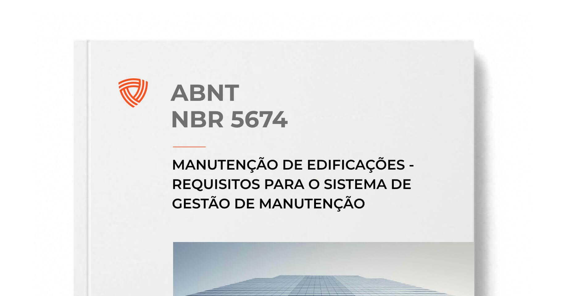 ABNT NBR 5674 - Manutenção de Edificações - Requisitos Para o Sistema de Gestão de Manutenção