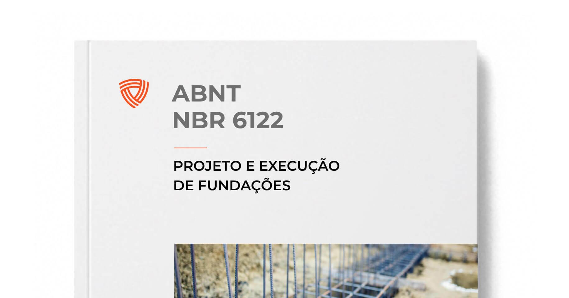 ABNT NBR 6122 - Projeto e Execução de Fundações