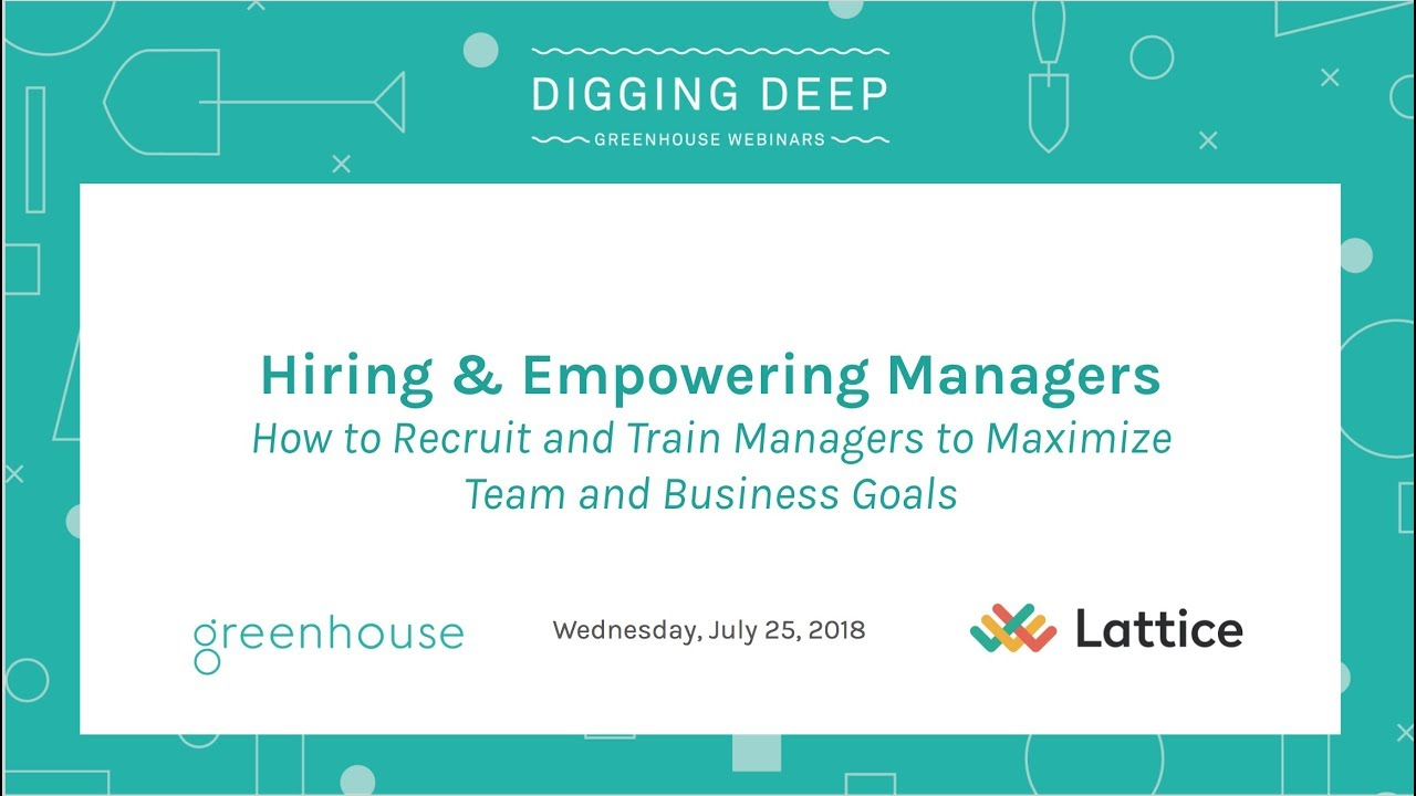 Hiring & Empowering Managers: How to Recruit and Train Managers to Maximize Team and Business Goals