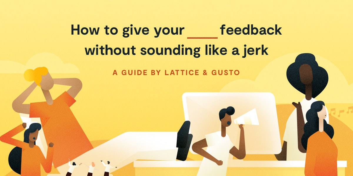 How to Give Feedback Without Sounding Like a Jerk