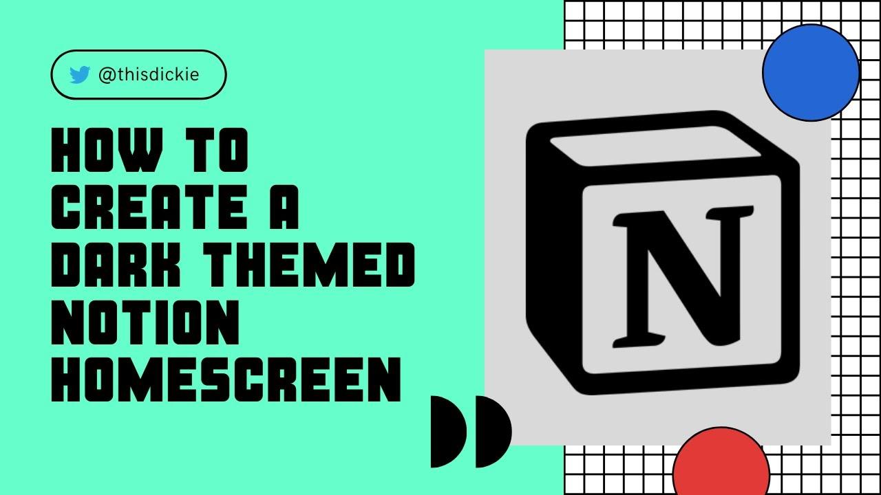 How to create a Minimalist/Dark-themed Notion dashboard/HomeScreen