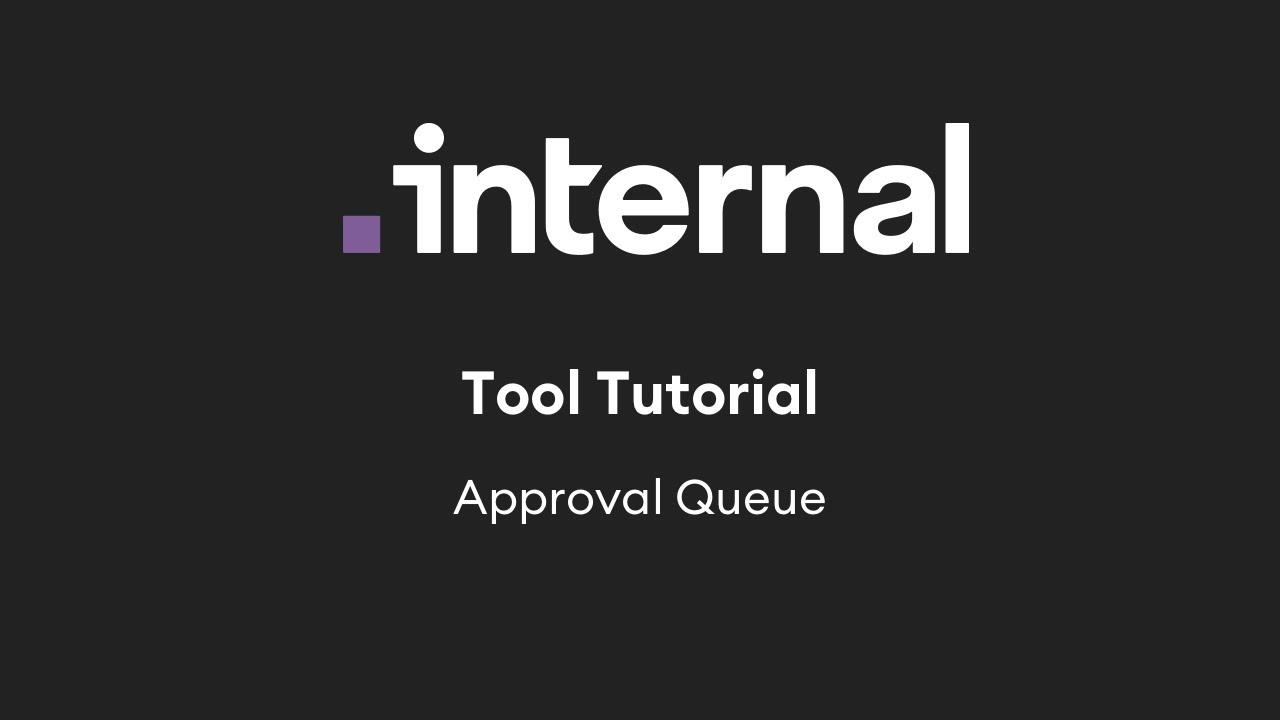 Internal Tool Tutorial: Approval Queue