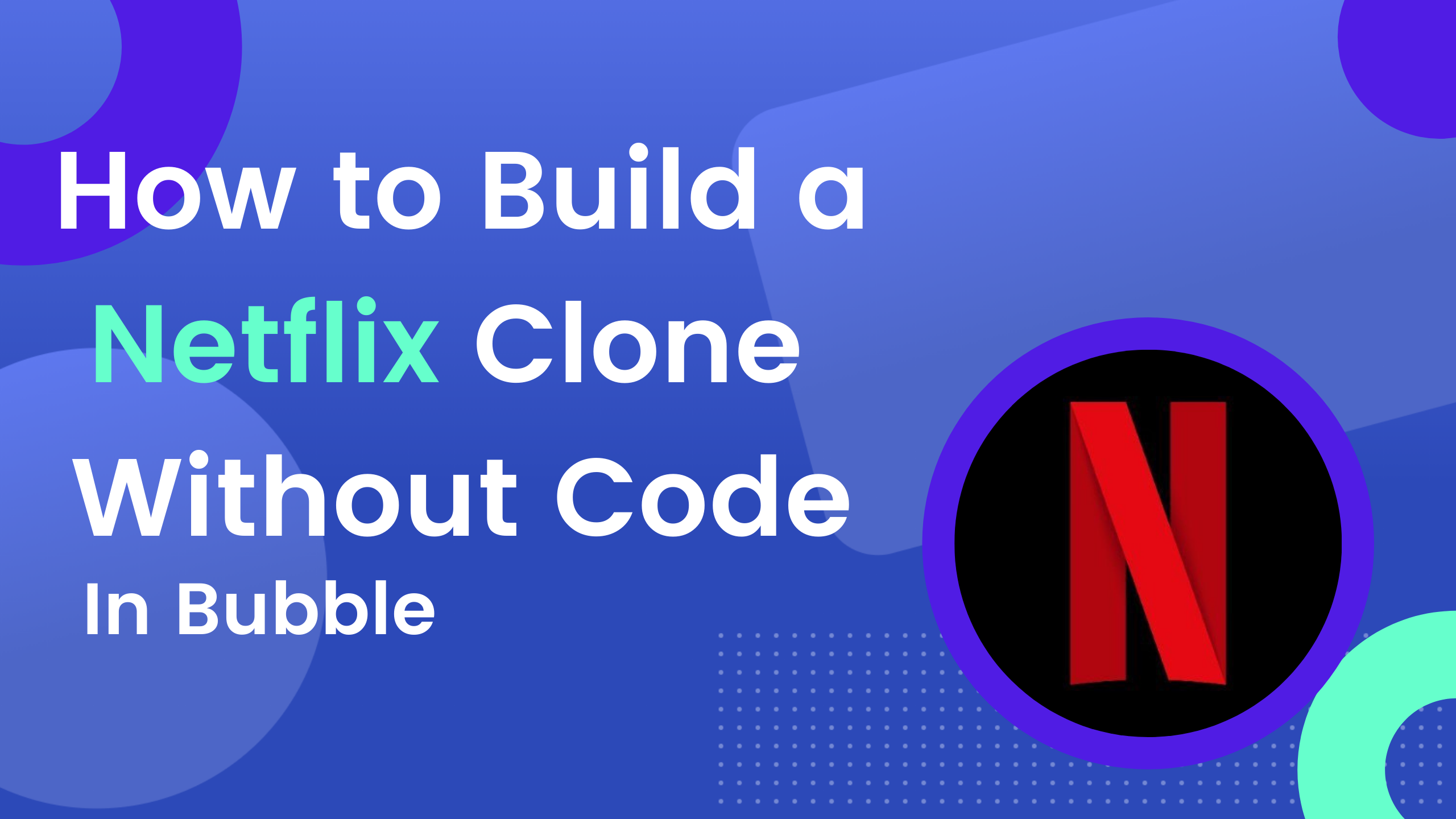 How to build a Netflix clone without code