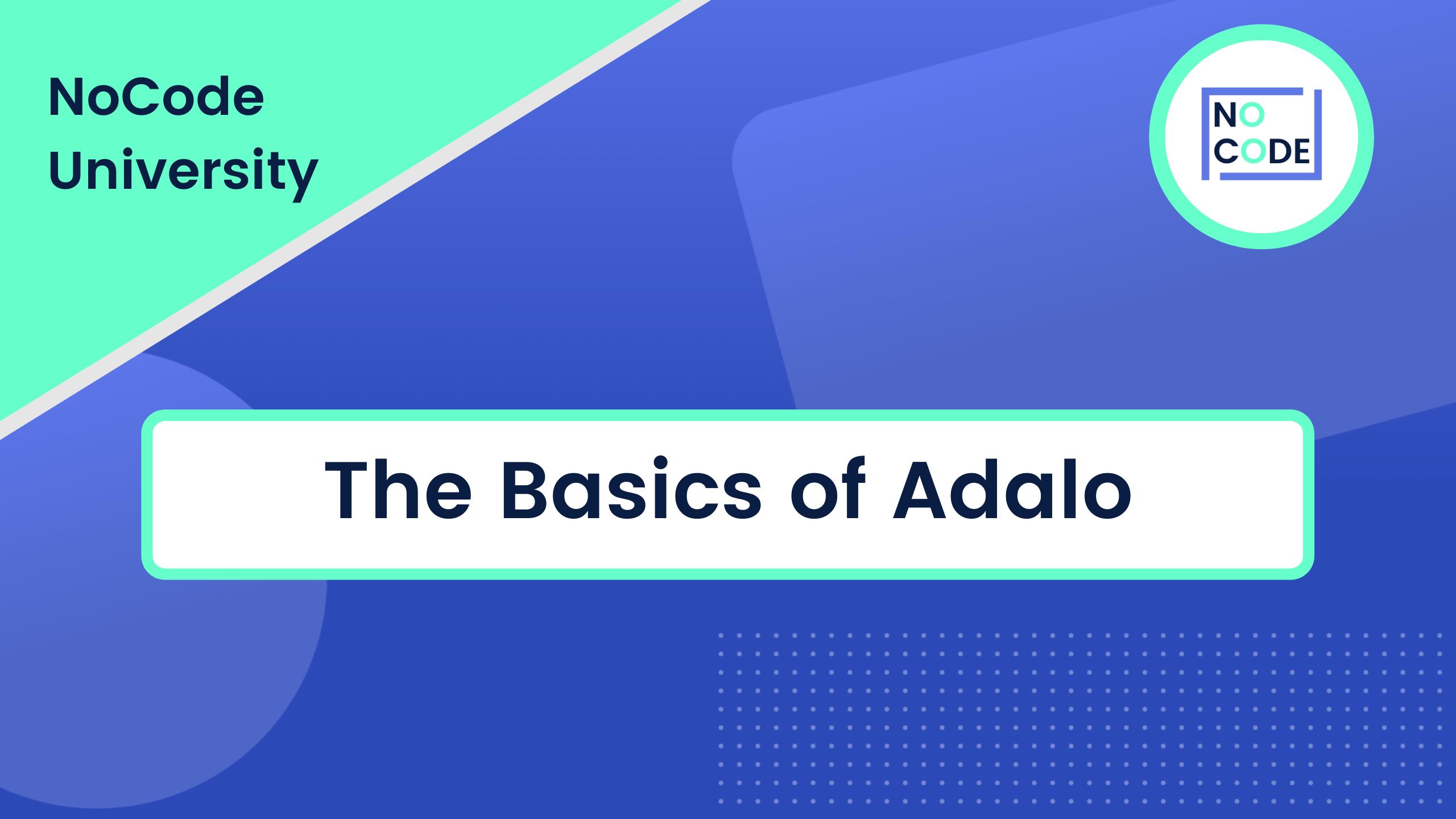 The Basics of Adalo