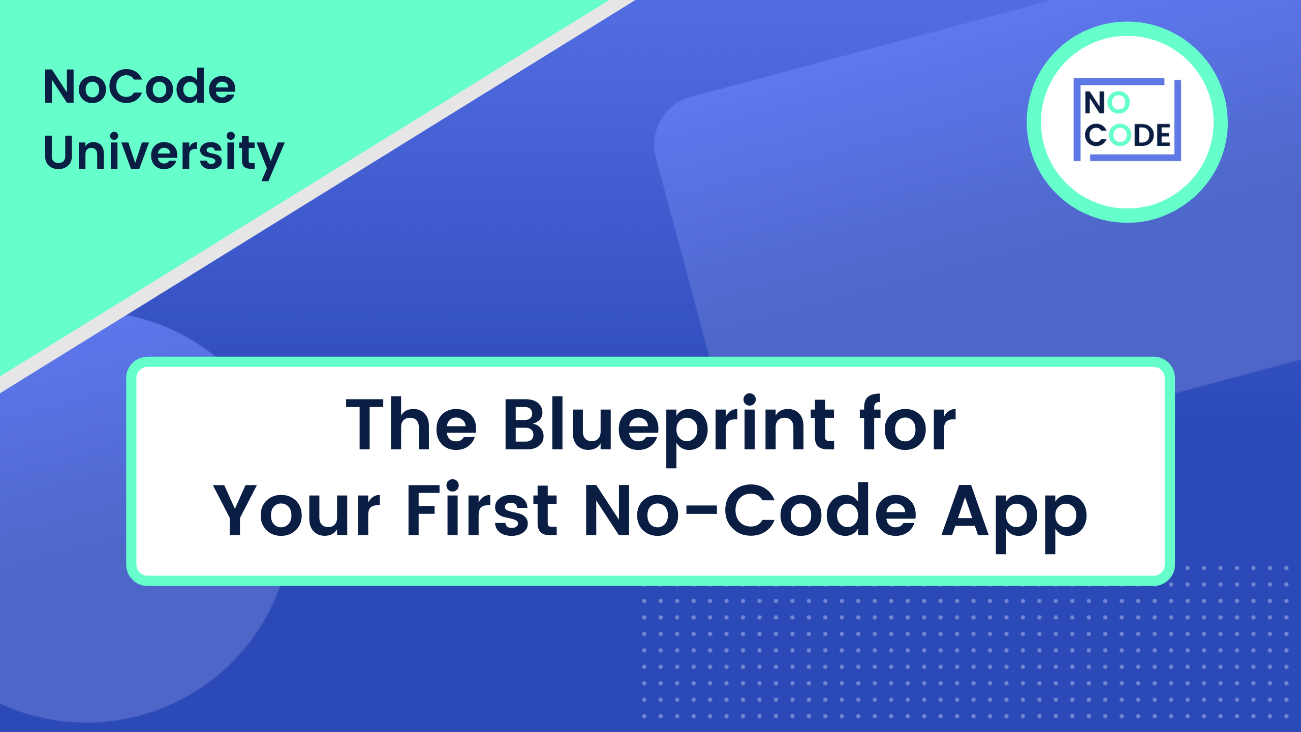 The Blueprint for your first NoCode app