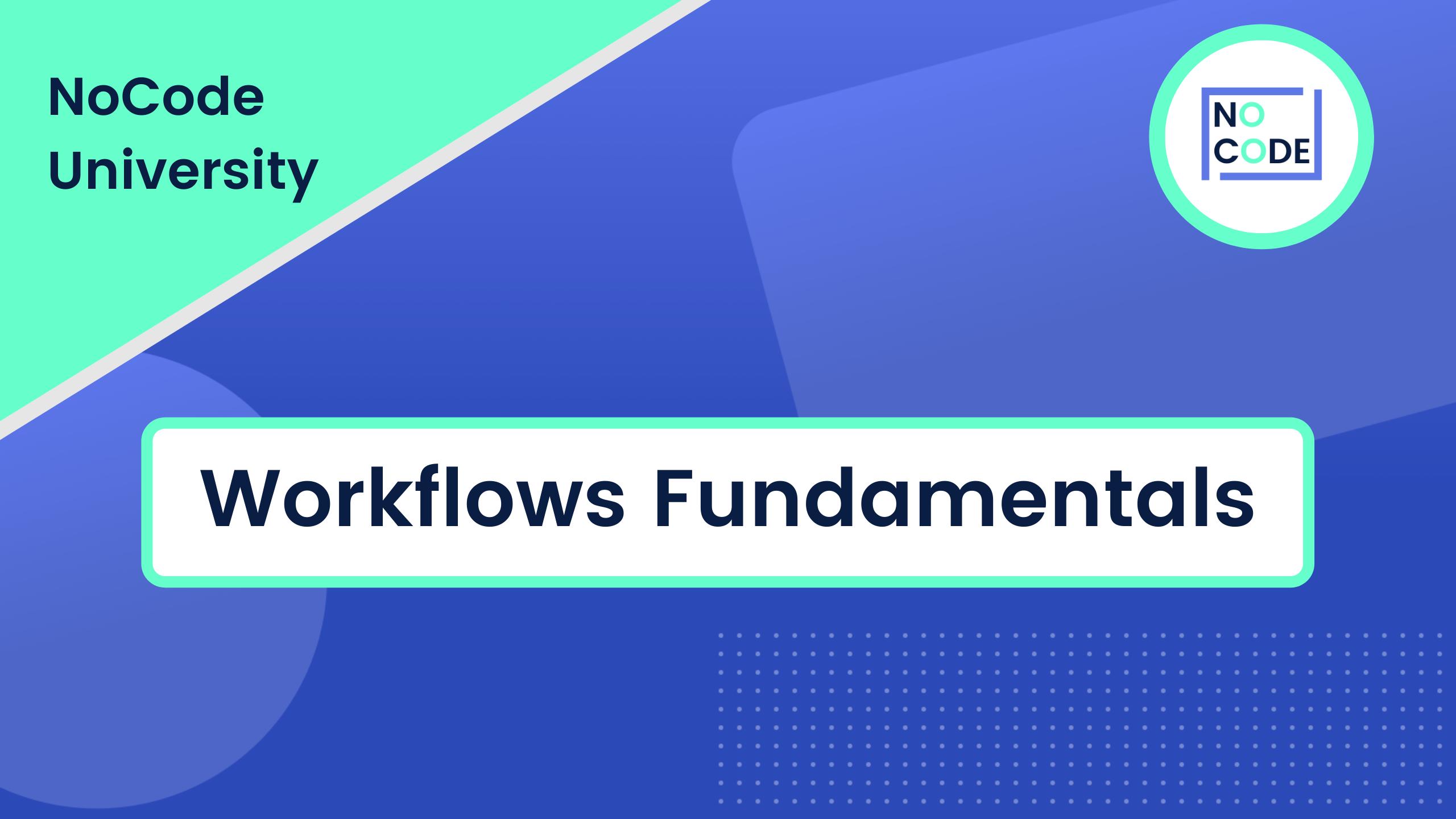 Workflows Fundamentals