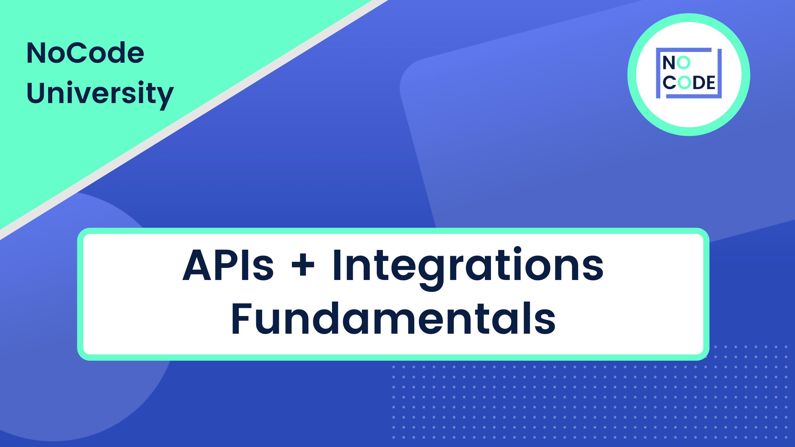 APIs + Integrations Fundamentals