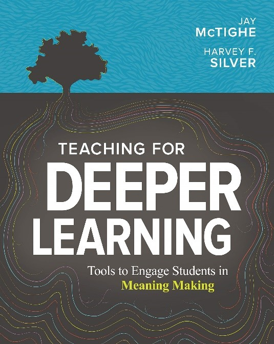 Teaching for Deeper Learning:  Tools to Engage Students in Meaning Making, 2020