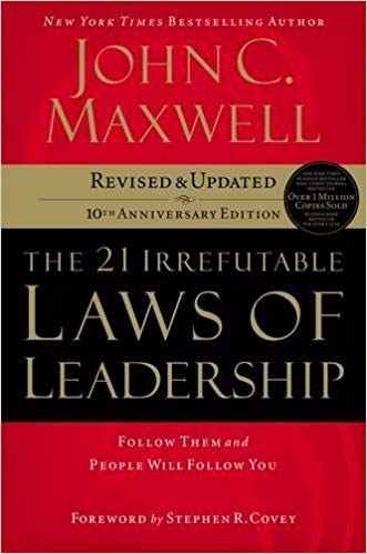 The 21 Irrefutable Laws of Leadership:  Follow Them and People will Follow You, 2007