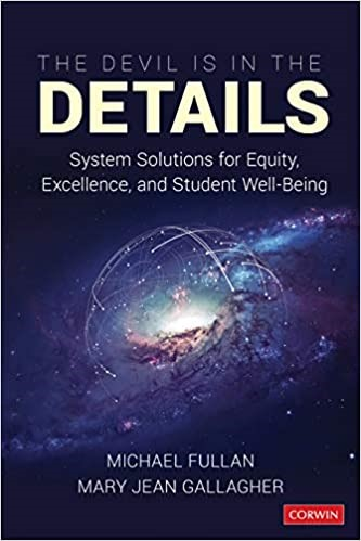The Devil is in the Details:  System Solutions for Equity, Excellence, and Student Well-Being, 2020