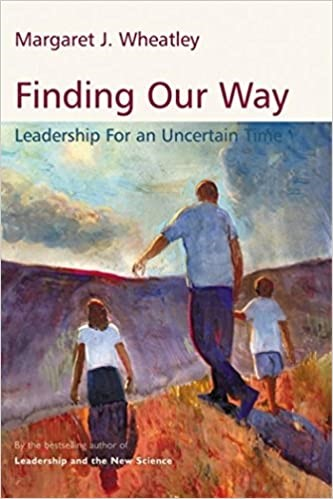 Finding Our Way:  Leadership for an Uncertain Time, 2005