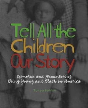 Tell All the Children Our Story: Memories & Mementos of Being Young and Black in America, 2001