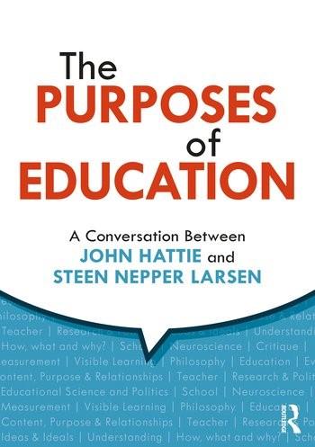 The Purposes of Education:  A Conversation Between John Hattie and Steen Nepper Larsen, 2020