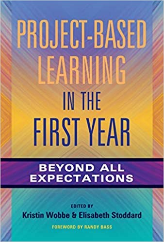 Project-based Learning in the First Year:  Beyond All Expectations (2019)
