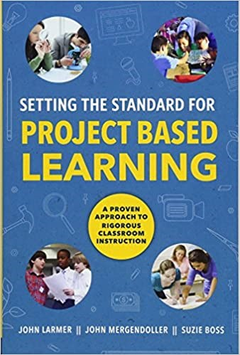 Setting the Standard for Project Based Learning, 2015
