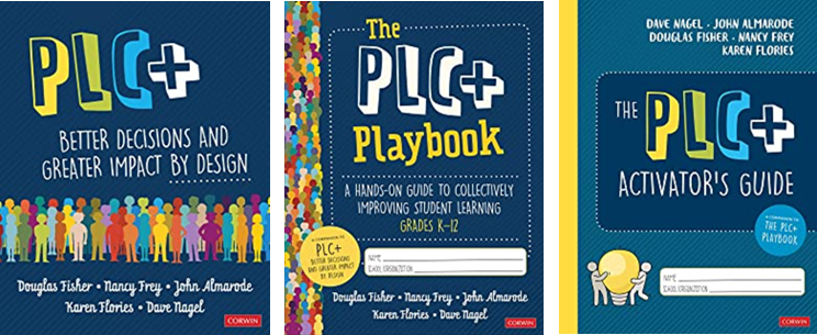 PLC+:  Better Decisions and Greater Impact by Design, The PLC+ Playbook, The PLC+ Activator's Guide, 2020