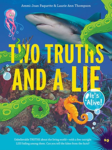 Two Truths & a Lie: Living Things