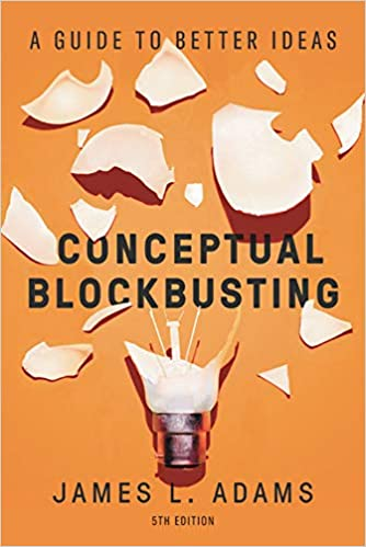 Conceptual Blockbusting:  A Guide to Better Ideas, 2019