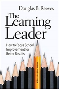 The Learning Leader:  How to Focus School Improvement for Better Results, 2020