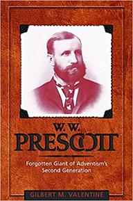 W. W. Prescott:  Forgotten Giant of Adventism's Second Generation, 2005