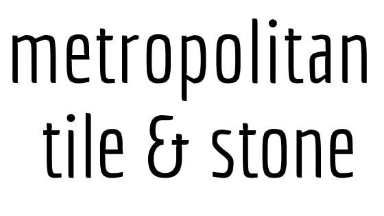 Metropolitan Tile & Stone