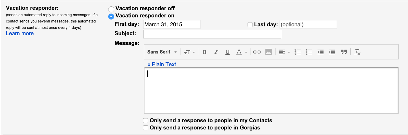 Use the vacation responder to setup an automatic response