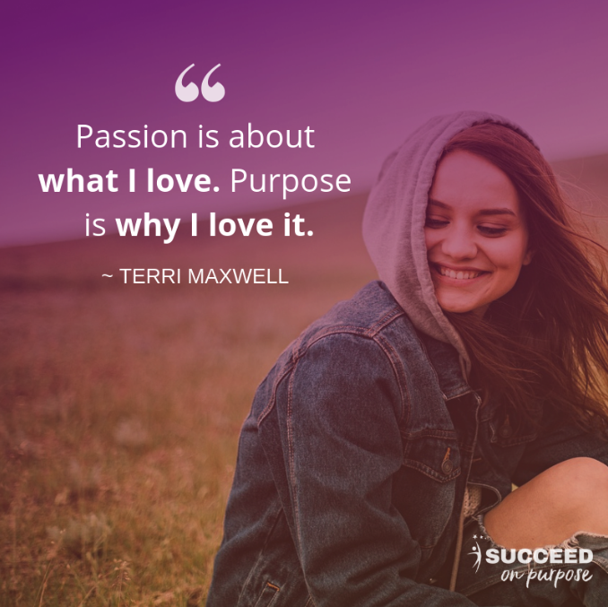 Succeed On Purpose Terri Maxwell Quote