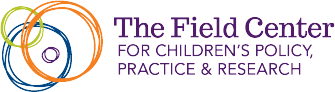 The Field Center for Children's Policy, Practice, and Research at UPenn