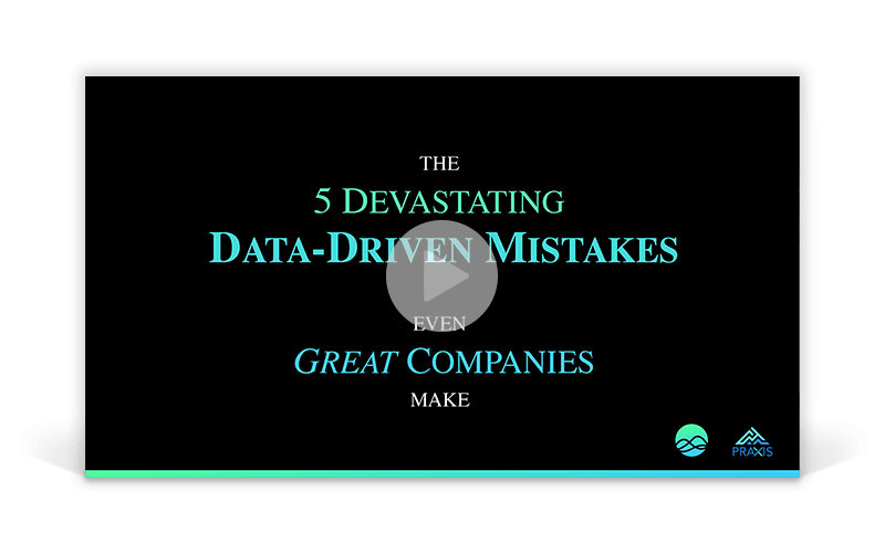 The 5 Devastating Data-Driven Mistakes Even Great Companies Make