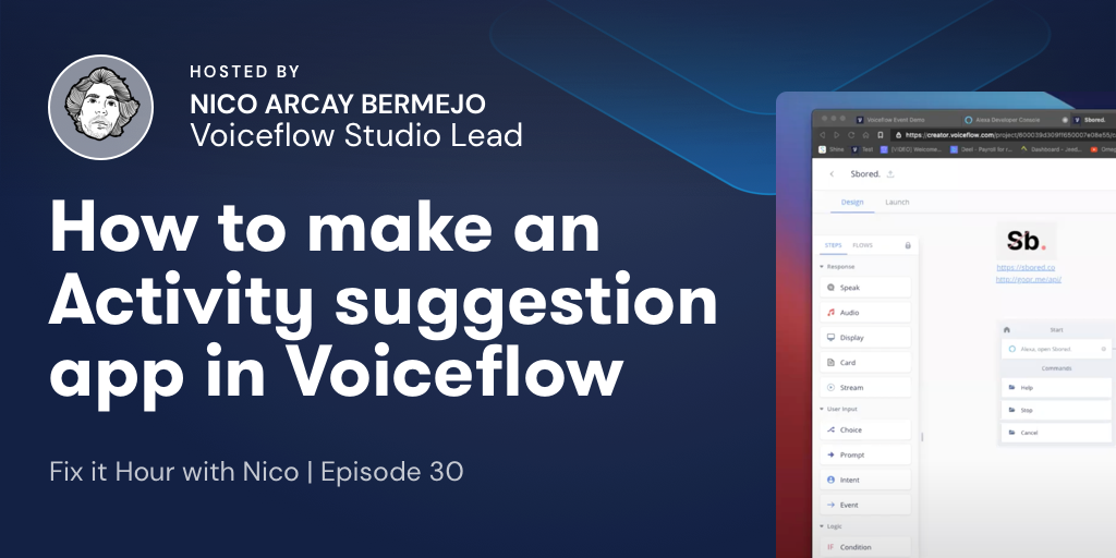 Fix It Hour with Nico – How to make an activity suggestion app in Voiceflow