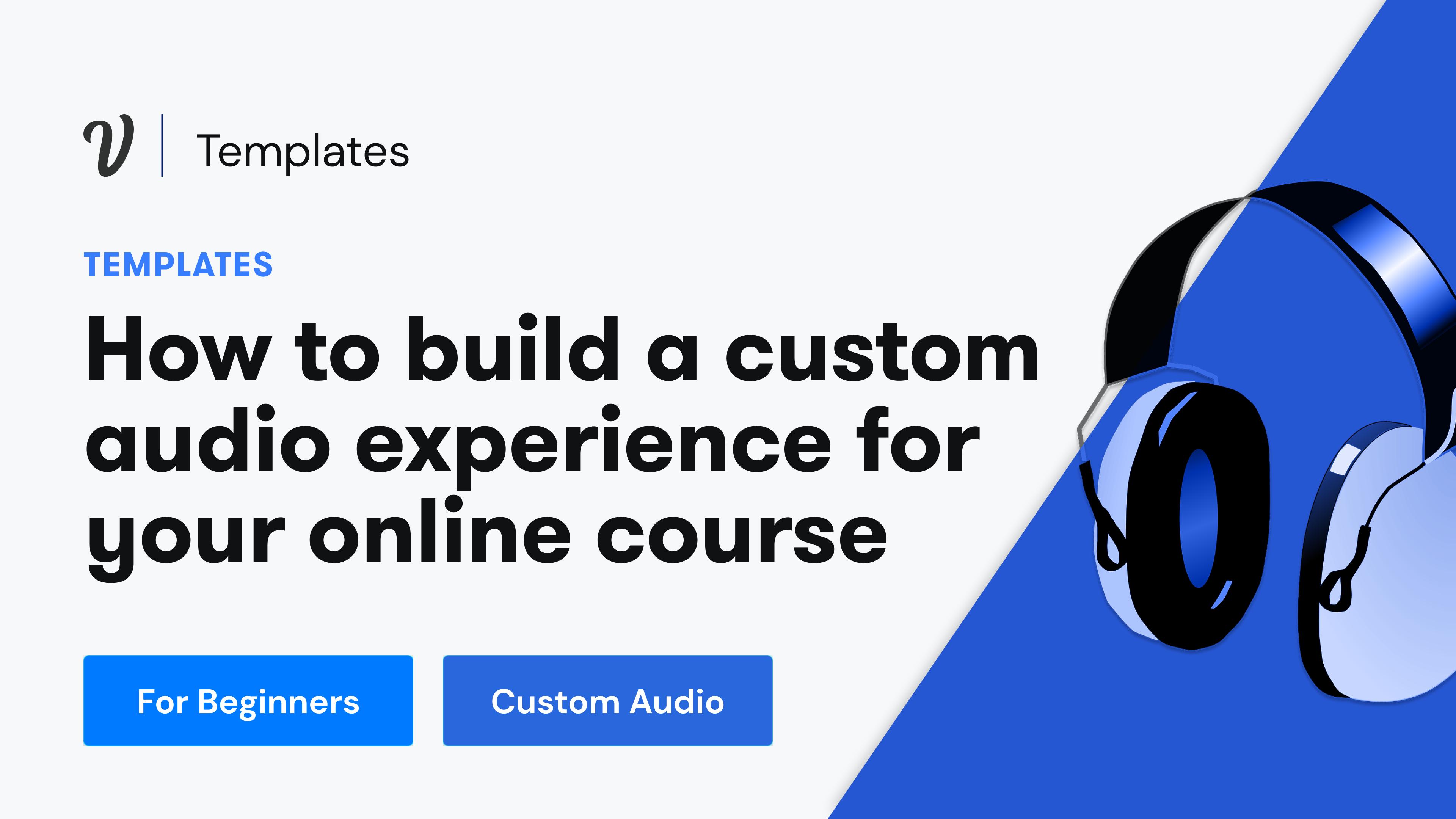 How to create a custom audio experience