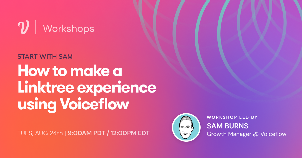 Start with Sam: How to Make a Linktree Experience Using Voiceflow