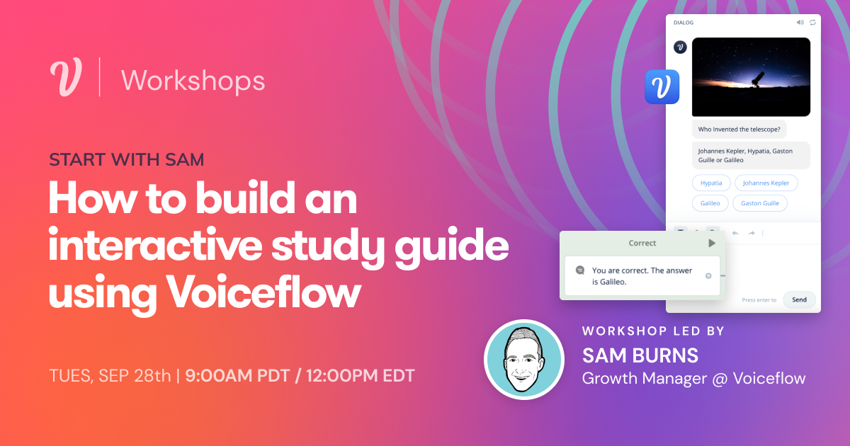Start with Sam: How to Build an Interactive Study Guide using Voiceflow